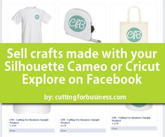 Sell crafts made with your Silhouette Cameo or Cricut Explore on Facebook - by cuttingforbusiness.com