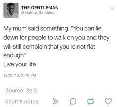 you can lie down for others to walk over and they will still complain about you not being flat enoguh Mood Quotes, Life Quotes, Mantra, Citations Film, Best Quotes, Favorite Quotes, Beautiful Words, Feminism, Life Lessons