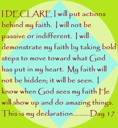 "I DECLARE I will put actions behind my faith... Day #17 ""I DECLARE: 31 Promises to Speak Over Your Life"" by Joel Osteen"