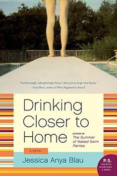 Drinking Closer to Home: A Novel by Jessica Anya Blau https://www.amazon.com/dp/0061984027/ref=cm_sw_r_pi_dp_OV7JxbAJR549A