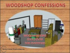 Please check out my Kickstarter campaign to upgrade the audio and editing software and hardware to help improve Woodshop Confessions.