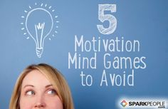 5 Mind Games that Always Fail to Motivate | via @SparkPeople #motivation #goal #health #fitness #diet