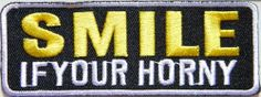 SMILE IF YOUR HORNY Funny Motorcycles Biker Jacket T-shirt Patch Sew Iron on Embroidered Badge Sign Costum - http://weirdthingstobuy.net/smile-if-your-horny-funny-motorcycles-biker-jacket-t-shirt-patch-sew-iron-on-embroidered-badge-sign-costum