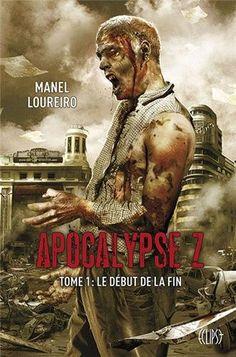 Amazon.fr - Apocalypse Z : Tome 1 : Le début de la fin - Manel Loureiro - Livres