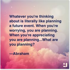 Truth be told... Planning abundance or scarcity, gratitude or fear, success or failure, peace or hate?