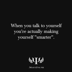 talk to yourself boy I must be sooooo smart *LOL*