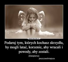 Zdjęcie Wise Quotes, Funny Quotes, Motto, Kids And Parenting, Proverbs, Positive Vibes, Psychology, Nostalgia, Wisdom