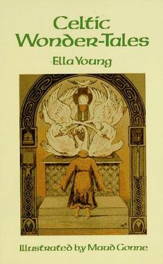 Celtic Wonder-Tales book by Ella Young Book Collection, Celtic, Fairy Tales, My Books, Folk, Illustration, Painting, Third Grade, Reading