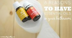8 Reasons To Have Essential Oils In Your Bathroom