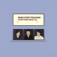 All The Time I Was Listening To My Own Wall of Sound: Manic Street Preachers - Everything Must Go Top Albums, Music Albums, Elvis Impersonator, Classic Album Covers, Wall Of Sound, Bmg Music, Music Heals, Everything Must Go, Types Of Music