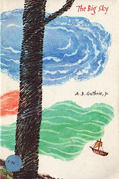 A. B. Guthrie Jr., The Big Sky (Time Reading Program special edition), 1964. Cover by George Salter.