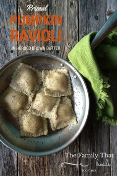Paleo Pumpkin Ravioli in Herbed Brown Butter by The Family that Heals Together.