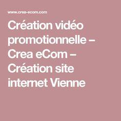 Création vidéo promotionnelle – Crea eCom – Création site internet Vienne