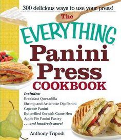 The Everything Panini Press Cookbook (Everything Series)
