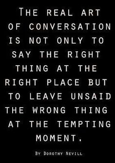 The real art of conversation. ..