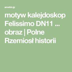 motyw kalejdoskop Felissimo DN11 ... obraz   Polne Rzemiosł historii