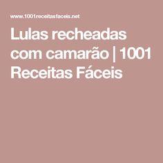 Lulas recheadas com camarão | 1001 Receitas Fáceis