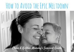 Chaos & Kiddos: Mommy's Survival Guide: How to Avoid the Epic Meltdown: Understanding Your Child's Cues