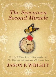 The Seventeen Second Miracle: From the New York Times bestselling author of The Wednesday Letters and The Cross Gardener, a story of small kindnesses-and life-changing miracles.