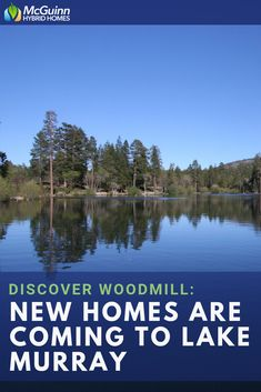 Discover Woodmill: New Homes Are Coming to Lake Murray Columbia South Carolina, New Home Communities, New Construction, Custom Homes, New Homes, Floor Plans, Community, Lifestyle, News