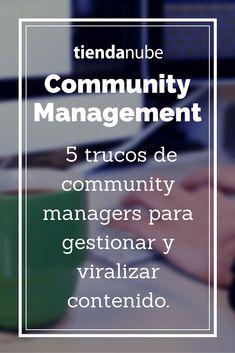 5 trucos de community managers para gestionar y viralizar contenido.  Leé más en el blog de #TiendaNube.  #Ecommerce #ComercioElectronico #CommunityManagement #SocialMedia