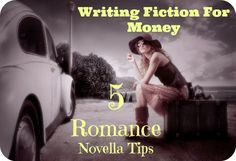 Writing Fiction For Money: 5 Romance Novella Tips - Tired of the freelance grind? Discover writing fiction: short fiction -- novellas. You can write a novella quickly, and if you choose a genre which sells, your ebooks will sell. #fiction #novellas