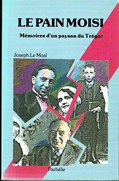 Le pain moisi Mémoires d'un paysan du Trégor de Le Moal J... https://www.amazon.fr/dp/B003G476L8/ref=cm_sw_r_pi_dp_x_YT97ybC4700QT