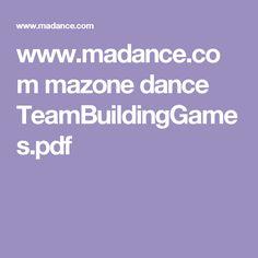 www.madance.com mazone dance TeamBuildingGames.pdf