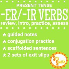 "Two pages packed to review the conjugating, intro and practice the ""-er/-ir"" endings, PLUS two different exit slips to assess student understanding.Check out my other activities to practice -ER/-IR verbs!Present Tense Task Cards Regular -ER/-IR VerbsCarreras de Conjugacin- ER/IR Verbs in Present Tense-ER/-IR Regular Verbs Review Game!How to get TPT credit to use on future purchases: Please go to your My Purchases page (you may need to login)."