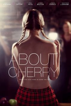 About Cherry Poster Artwork - Ashley Hinshaw, James Franco, Heather Graham - http://www.movie-poster-artwork-finder.com/about-cherry-poster-artwork-ashley-hinshaw-james-franco-heather-graham/