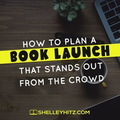 I learned fast to start planning a book launch months before the book is ready AND to get advance copies to bloggers and reviewers MONTHS before publication date.  Here are more strategies to ponder.