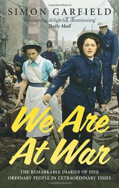 We Are at War: The Diaries of Five Ordinary People in Extraordinary Times by Simon Garfield,http://www.amazon.com/dp/0091903874/ref=cm_sw_r_pi_dp_qVUIsb1WKDQWZ0HX