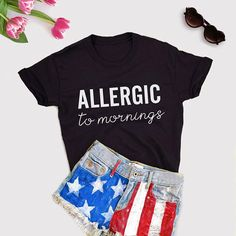 c69fe219318 Allergic to mornings T-Shirt Unisex for women gift to her sassy cute top  fashion · Funny Shirts ...