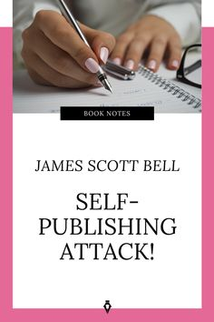 Book Notes - Self-Publishing Attack! Writing Goals, Writing Styles, Writing A Book, Time Management Plan, Price Strategy, Book Proposal, Unique Selling Proposition, Email Programs, Copy Editing