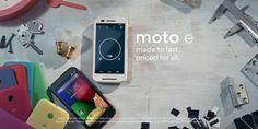 Motorola's New Moto E Is Cheaper Than The Moto G