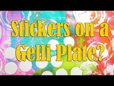 Playing with Stickers on the Gelli Plate - For this month's Colorful Gelli Print Party it's all about stickers, shimmering paints, and circles! I am in love with these new paints from Pebeo!