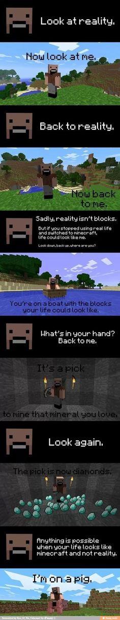 Minecraft > Reality