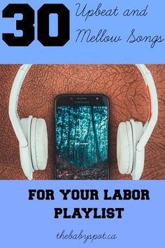 Relax and get ready to push with these top 30 upbeat and mellow songs for your labor playlist! Gentle Parenting, Parenting Teens, Parenting Hacks, Mellow Songs, Thing 1, Pregnancy Advice, Quotes About Motherhood, Song Playlist, Mom Blogs