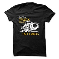 Date A Truck DriverThey Deliver Hot Leads T Shirt, Hoodie, Sweatshirt