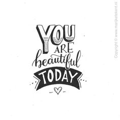 Handlettering Inspiration: You are beautiful today Calligraphy Quotes, Hand Lettering Quotes, Typography Letters, Brush Lettering, Typography Quotes, Drawing Quotes, Creative Lettering, School Looks, Chalkboard Art