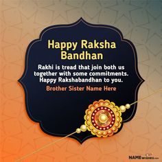 Best Ever Raksha Bandhan Wishes With Name. Write your and others name on Best Ever Raksha Bandhan Wishes in beautiful style. Personalize your name in a simple fast way. You will really enjoy it. Rakhi Messages For Brother, Message For Brother, Happy Raksha Bandhan Quotes, Happy Raksha Bandhan Wishes, Brother Sister Photos, Your Brother, Rakhi Quotes, Rakhi Festival, Happy Rakhi