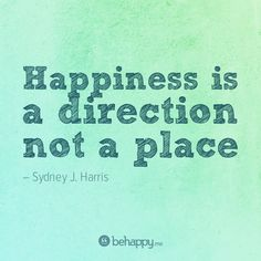 Happiness is a direction, not a place. Let's start moving in the right direction! #travel #quote