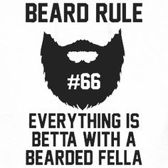 "Beard rule no. 66: ""Everything is betta with a bearded fella."" Just saying... #beard #beards #bearded #beardman #fullbeard #men #beardlife #beardgang #saturday #beardedman #life #instapic #picoftheday #beardsofinstagram #pic #picture #fun #quote #fitfamdk #fitness #bodybuilding #cycling #crossfit #fitfam #boxing #running #mma #beardgrowth #beardrules #amazing by the_beard_journey"