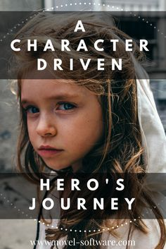 A Character Driven, Hero's Journey