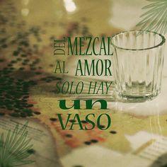 Uno #mezcal #sietemisterios #L7M #quote #love #kiss #México #sabiduría #dicen