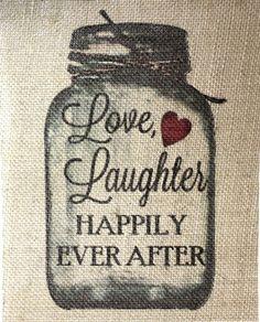 Rustic VINTAGE Chic Country Burlap Wedding SIGN LOVE LAUGHTER MASON JAR 8X10 #STUFFcc