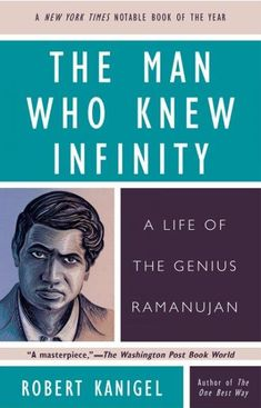 The Man Who Knew Infinity: A Life of the Genius Ramanujan. The movie tells the true story of the Indian mathematical genius Srinivasa Ramanujan his remarkable collaboration with the British mathematician G. G H Hardy, Books To Read, My Books, Who Knows, Thing 1, The Washington Post, Washington Square, Fun To Be One, Nonfiction