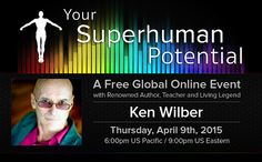 Ken Wilber shares life-changing insights about a level of evolution that is now happening on our planet, and how you can use to cultivate Your Superhuman Potential. Ken Wilber, Living Legends, Our Planet, Evolution, Philosophy, Insight, Author, Teacher, Google