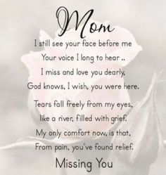 I miss you mom poems 2016 mom in heaven poems from daughter son on mothers day.Mommy heaven poems for kids who miss their mommy badly sayings quotes wishes. Mom In Heaven Poem, Missing Mom In Heaven, Mother's Day In Heaven, Mother In Heaven, Heaven Poems, Missing Mom Poems, Poems For Mom, Son Poems, Mom Quotes From Daughter
