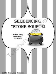 Sequencing Stone Soup from Two Great Teachers on TeachersNotebook.com (14 pages)